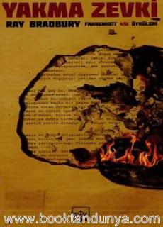 Ray Bradbury - Yakma Zevki - Fahrenheit 451 Öyküleri
