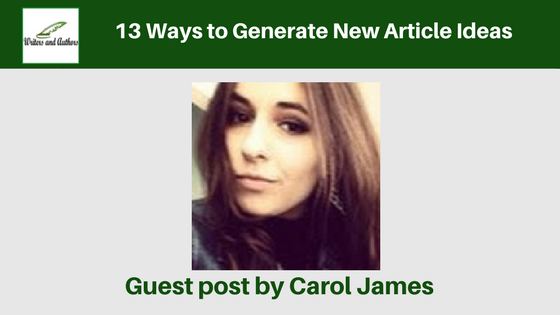 13 Ways to Generate New Article Ideas, by Carol James