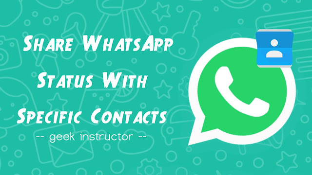 Share WhatsApp status with specific contacts only