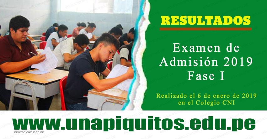 Resultados UNAP IQUITOS 2019 Fase 1 (Domingo 6 Enero) Lista de Ingresantes Examen Admisión - Universidad Nacional de la Amazonía Peruana - www.unapiquitos.edu.pe