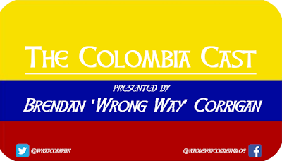 The Colombia Cast: Brendan 'Wrong Way' Corrigan's new podcast with Revista Semana.