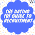 The Dating 101 Guide to Recruitment