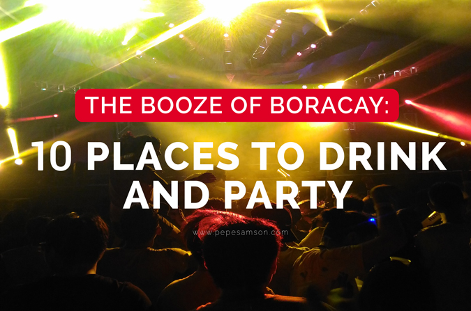 The Booze of Boracay: 10 Places to Drink and Party
