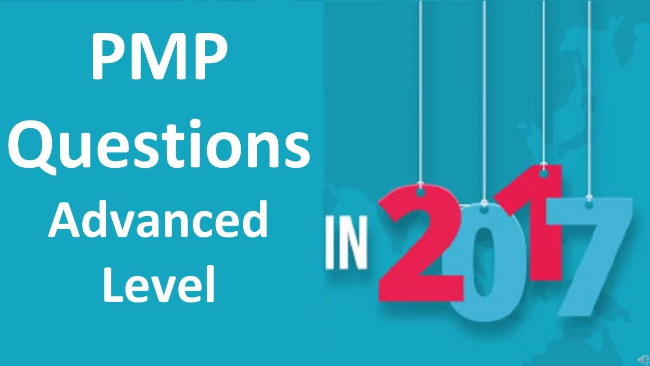 PMP exam questions 2017 - Advanced Level (50 questions