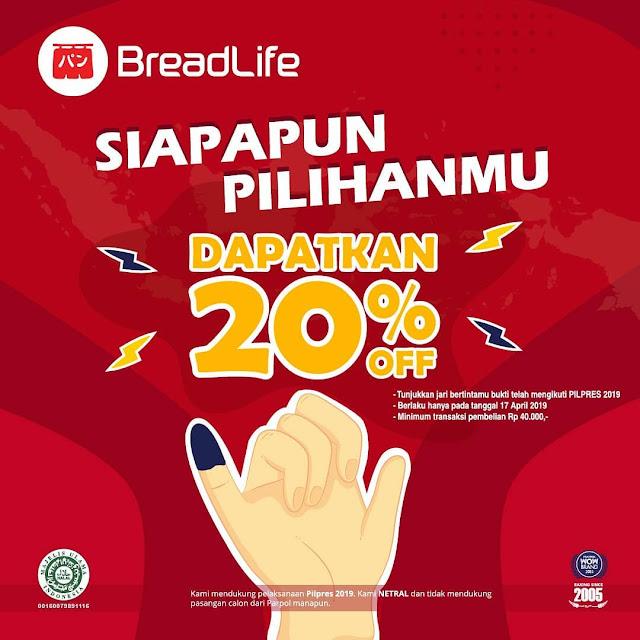 #BreadLife - #Promo Pilpres 2019 & Dapatkan Diskon 20% (17 April 2019)