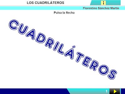 http://www.ceiploreto.es/sugerencias/cplosangeles.juntaextremadura.net/web/curso_4/matematicas_4/cuadrilateros_4/cuadrilateros_4.html