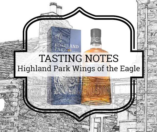 A Tasty Dram tasting notes Highland Park Wings of The Eagle 16YO