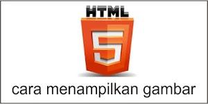 Cara Menampilkan Gambar dengan HTML