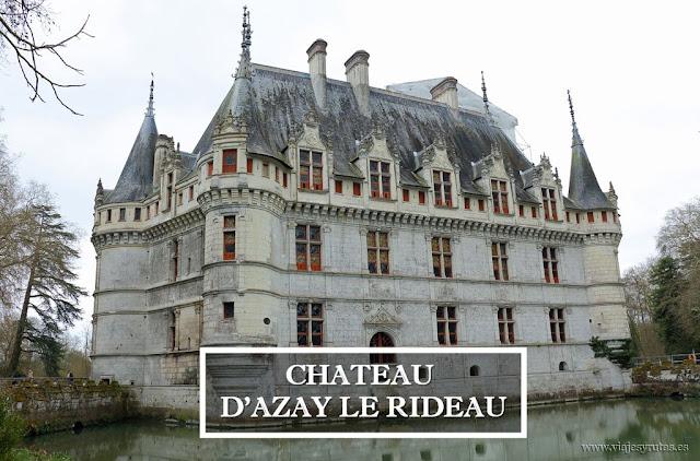 Château d'Azay-le-Rideau, un imprescindible del Loira