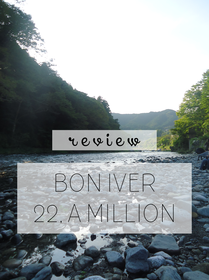 Review of Bon Iver, 22 A Million