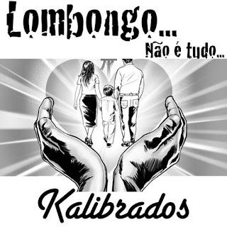 KALIBRADOS - LOMBONGO - FEAT MATIAS DAMASIO E ANNA JOYCE (MUSICA NOVA)