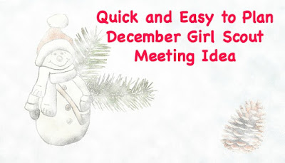 Quick and Easy Girl Scout Meeting Ideas for December