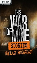 This War of Mine Stories The Last Broadcast - This War of Mine Stories The Last Broadcast-CODEX