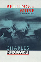 Charles Bukowski Betting on the muse