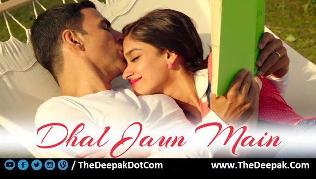 Dhal Jaun Main Chords, Hindi song from the movie Rustom