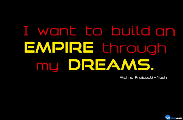 I want to build a EMPIRE dreams quote