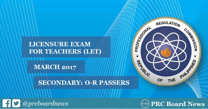March 2017 LET Results Secondary: O-R Passers List