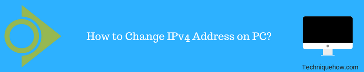 Change IPv4 Address on Windows 10 PC
