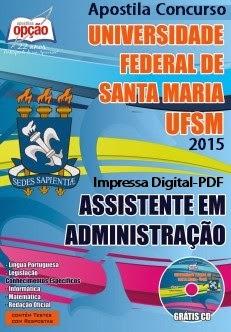 Apostila UFSM Concurso 2015 Assistente em Administração
