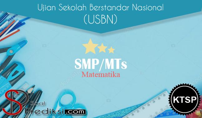 Latihan Soal USBN Matematika SMP 2019 KTSP dan Pembahasannya.