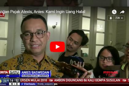 """VIDEO: Pajak Alexis Rp 30 M per Tahun, Anies Bilang """"Kami Ingin Uang Halal"""", """"Ndak Berkah"""""""