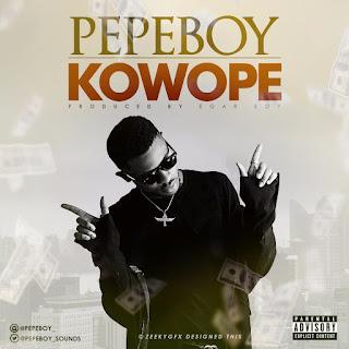 MUSIC: Pepe Boy – Kowope