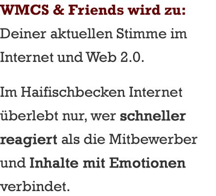 WMCS & Friends - Dein Sprachrohr im Web.