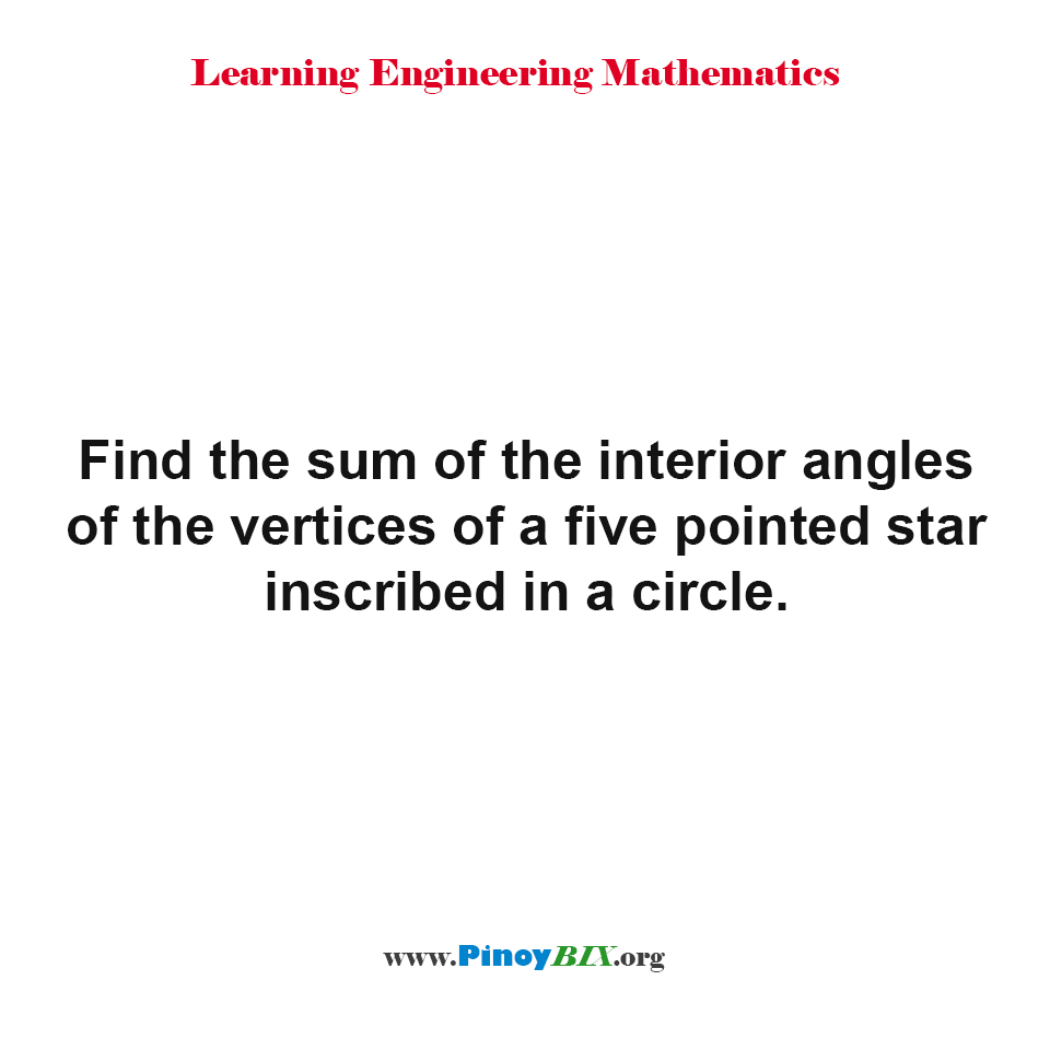 Find the sum of the interior angles of the vertices of a five pointed star