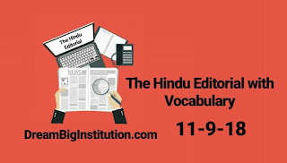 The Hindu Editorial with important Vocabulary (11-9-18) - Dream Big Institution