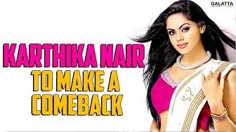 Karthika Nair to make a comeback