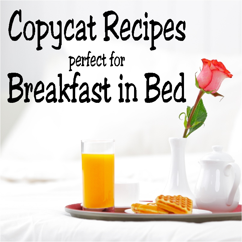 10 Copycat Recipes Perfect For Breakfast In Bed