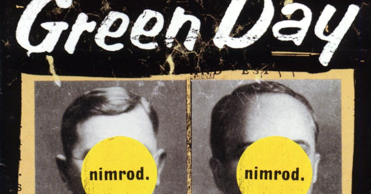 From Kristen's Brain...: Green Day- Nimrod