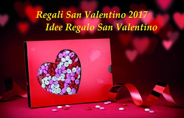 Regali San Valentino 2017 - Idee Regalo San Valentino