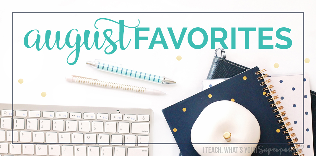 My a new cleaning tool I never thought I'd love, some formerly blank spaces and more favorites from August.