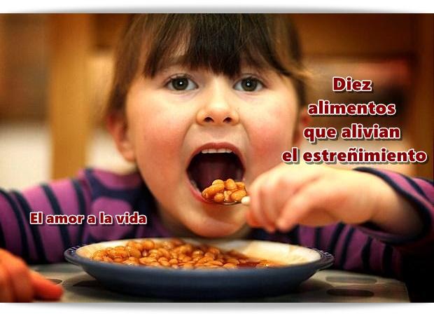 El amor a la vida 10 alimentos que alivian el estre imiento - Alimentos que causan estrenimiento ...
