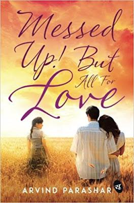 Messed up! But All for Love | First Novel of Arvind Parashar