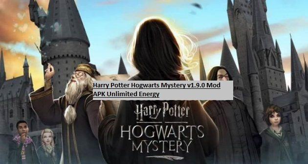 Harry Potter Hogwarts Mystery v1.9.0 Mod APK Unlimited Energy