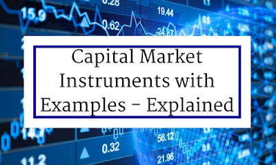 Capital Market Instruments with Examples - Explained