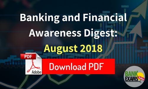 Banking and Financial Awareness Digest: August 2018
