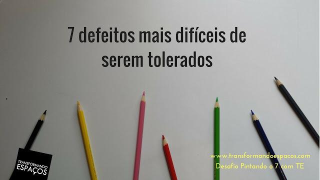 7 defeitos mais difíceis de serem tolerados