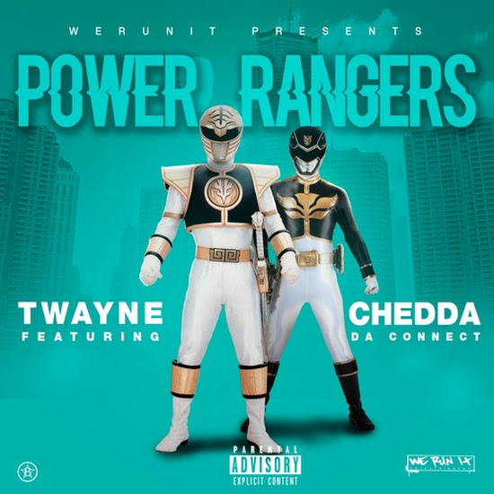 T-Wayne - Power Rangers (Feat. Chedda Da Connect)
