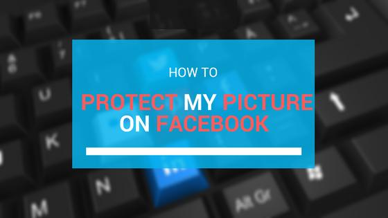 كيف تحمى صورك الشخصية على الفيس بوك