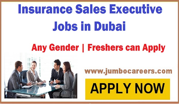 Freshers jobs  as insurance sales executive, Insurance jobs in UAE,