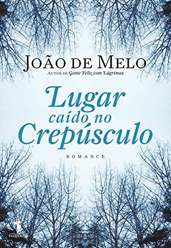 Lugar Caído no Crepúsculo - João de Melo
