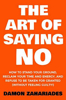 The Art Of Saying NO - a life-changing strategic guide by Damon Zahariades