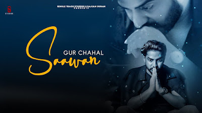 Latest Punjabi Song Saawan lyrics penned by PS Chauhan & sung by Gur Chahal. Saawan ki rees karuga Sajna saade rone di Saawan ki rees karuga