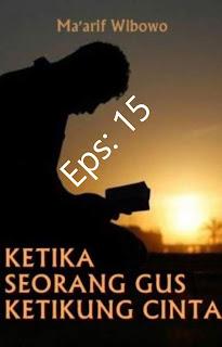 Ketika Seorang Gus ketikung Cinta Part15