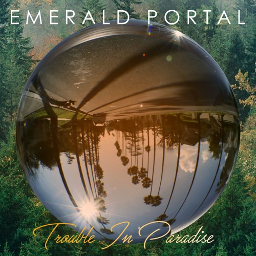 Emerald Portal Release 'Trouble In Paradise' EP