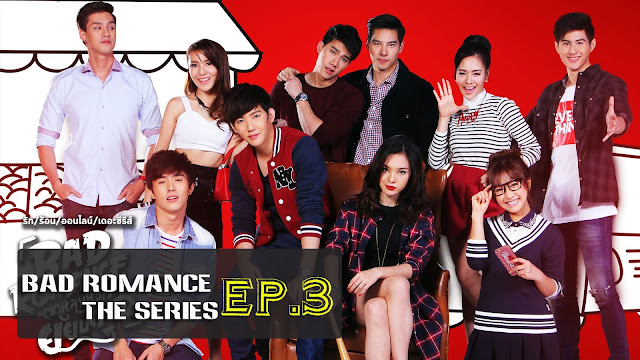 [Vietsub/Engsub] Bad Romance The Series EP. 3