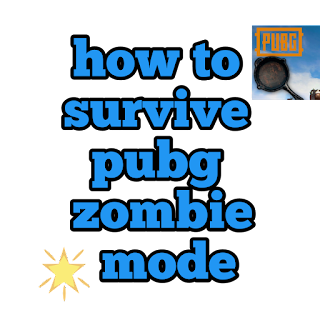 HOW TO SURVIVE PUBG ZOMBIE MODE
